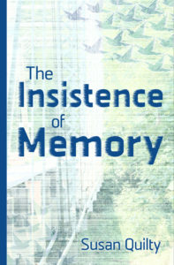 My first novel, The Insistence of Memory
