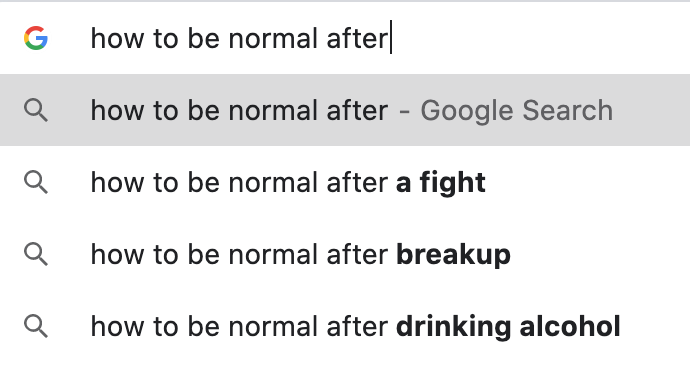 How to be normal after... (Google search)