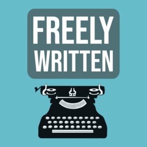 Freely Written, my new podcast